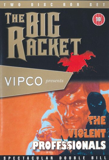 The Big Racket/The Violent Professionals